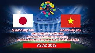[TRỰC TIẾP] Bình luận Olympic Việt Nam vs Olympic Nhật Bản: HLV Park Hang-seo quyết thắng?