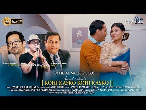 Kohi Kasko Kohi Kasko    Swaroop Raj Acharya    Amber Tumbapo Subba    Ft.Prakash, ShoVa    OFFICIAL