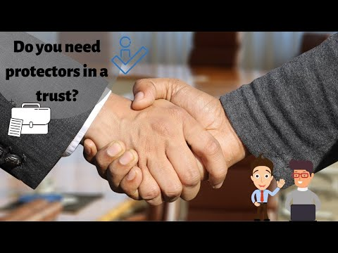 What are Protectors in trusts and do you need one?