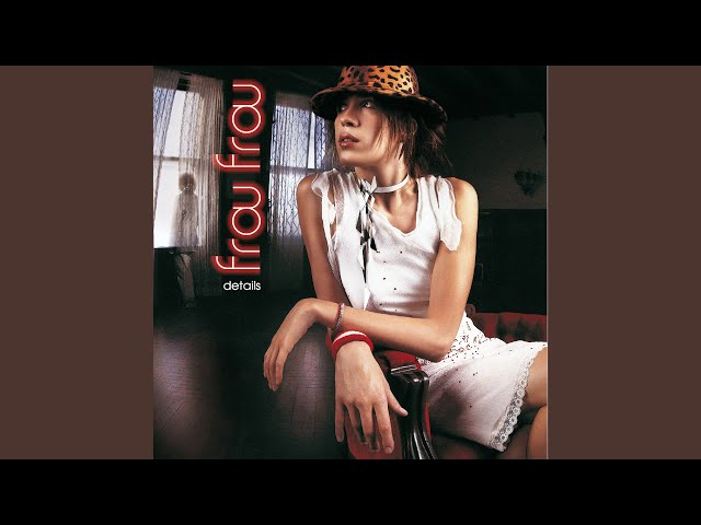 Frou Frou - Details [UK Edition] (2002)