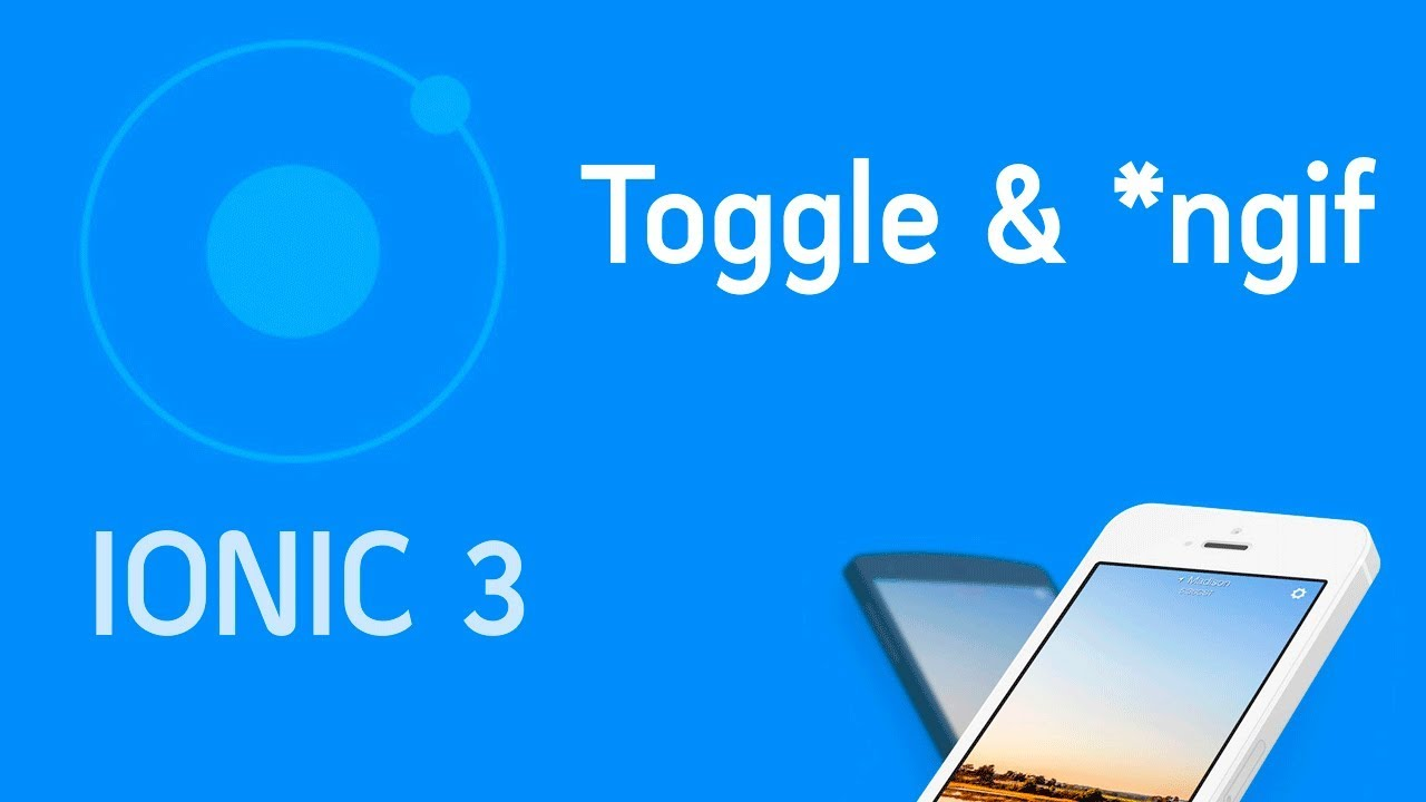 Ionic 3 Tutorial #6 Component Toggle (onchange) & ngIf