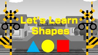 Let's Learn Shapes for Kids | 形を英語で覚える幼児向け踏切アニメ