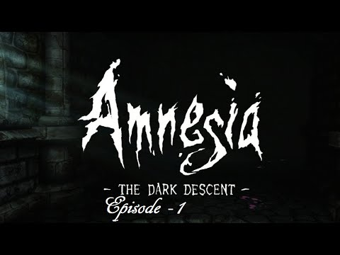 Amnesia The Dark Descent Episode 1 - A Gentlemans Guide To The Arts
