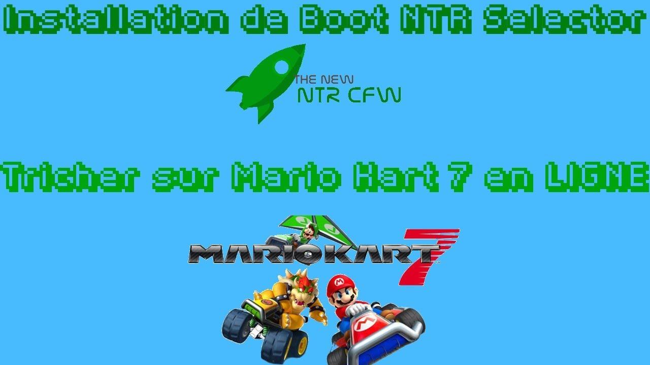 [TUTO] Comment tricher sur Mario Kart 7 en LIGNE + Installation de Boot NTR  Selector