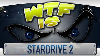 ► WTF Is... - StarDrive 2 ?