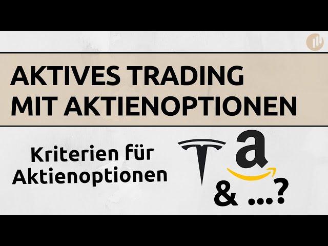 Welche Aktien eignen sich für den profitablen Optionshandel | Aktives Trading mit Aktienoptionen