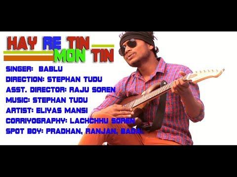 NEW SANTHALI SONG 2018// HAY RE TIN MON TIN //STEPHAN TUDU //