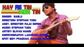 New Santhali Song 2018 Hay Re Tin Mon Tin Stephan Tudu