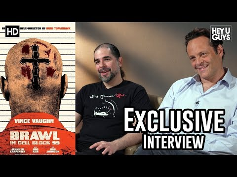 Vince Vaughn & S. Craig Zahler Exclusive  Brawl in Cell Block 99