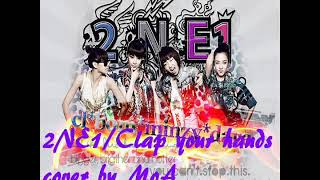 2NE1 - CLAP YOUR HANDS English Version *cover by MoA*
