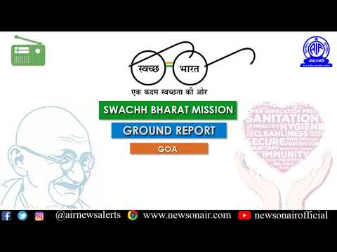 441 Ground Report on Swachh Bharat Mission (English): From : Goa