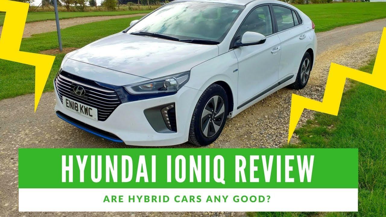 2018 Hyundai Ioniq Review Are Hybrid Cars Any Good