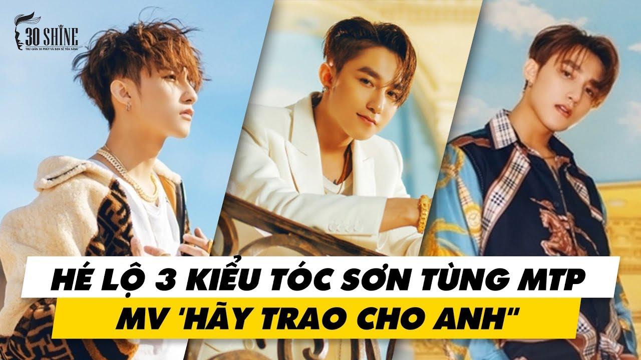 Hé Lộ 3 Kiểu Tóc Sơn Tùng MTP Trong MV 'Hãy Trao Cho Anh ft. Snoop Dogg' – 30Shine TV