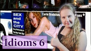 №58 English Idioms 6 with Sex and the City - pop the question, take a rain check, up to one's ears