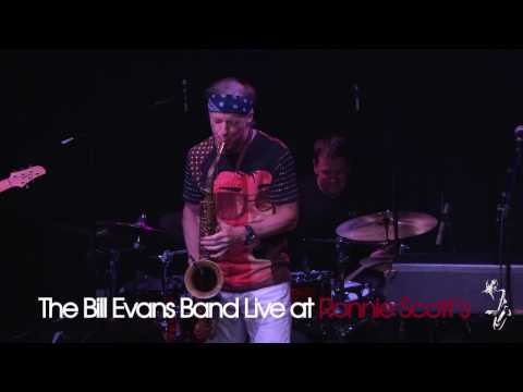 """The Bill Evans Band - """"Tit for tat"""" I Live at Ronnie Scott's - 2016"""
