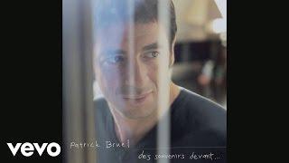 Patrick Bruel - Où sont les rêves (Audio)