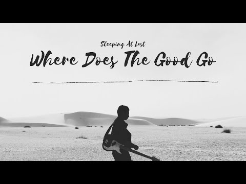 Sleeping At Last - Where Does The Good Go (Lyrics)