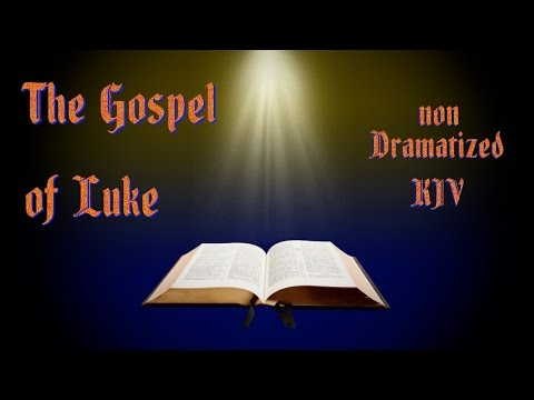 The Gospel of Luke KJV Audio Bible with Text