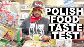 Polish Food Taste Test (Part 1) [Science 4 Da Mandem] Grime Report Tv