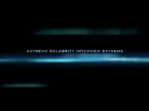 Extreme Celebrity Interview Extreme