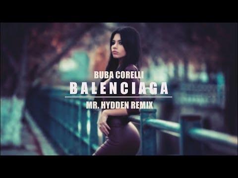 BUBA CORELLI - BALENCIAGA (MR. HYDDEN REMIX)