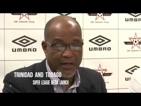 TRINIDAD  AND  TOBAGO   SUPER  LEAGUE  MEDIA  LAUNCH