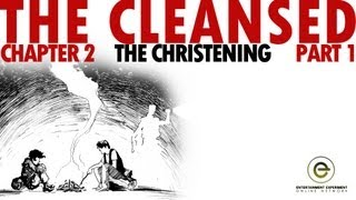"The Cleansed Chapter 2 Part 1 ""The Christening"" 