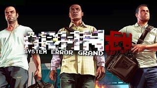 System Error Prime: Grand Theft Auto V