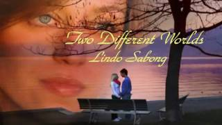 Two Different Worlds (Engelbert Humperdinck) LINDO SABONG