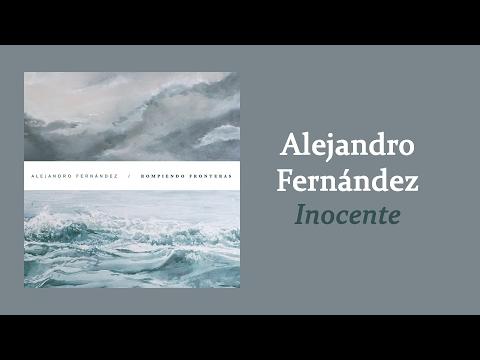 Alejandro Fernández - Inocente   Letra