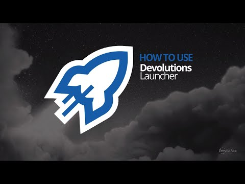 How To Use Devolutions Launcher