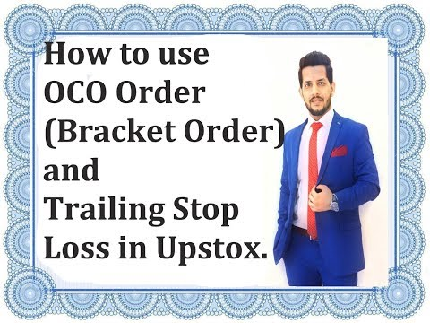 How to use OCO Orders (Bracket Order) and Trailing Stop Loss in Upstox