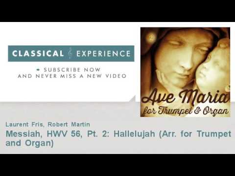 George Frideric Handel : Messiah, HWV 56, Pt. 2: Hallelujah - Arr. for Trumpet and Organ