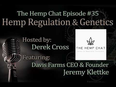 Hemp Chat #35 THC  Seed Genetics w/ Jeremy Klettke CEO of Davis Hemp Farms