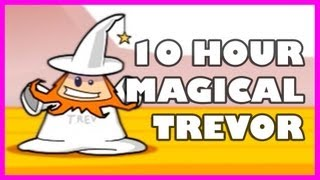 Repeat youtube video Magical Trevor | 10 Hours