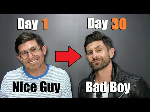 Go From 'Nice Guy' to Bad Boy in 30 Days! (Transformation Plan)