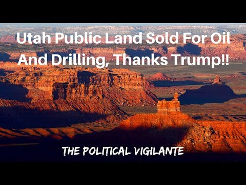 Trump Sells Public Lands To Big Oil - The Political Vigilante
