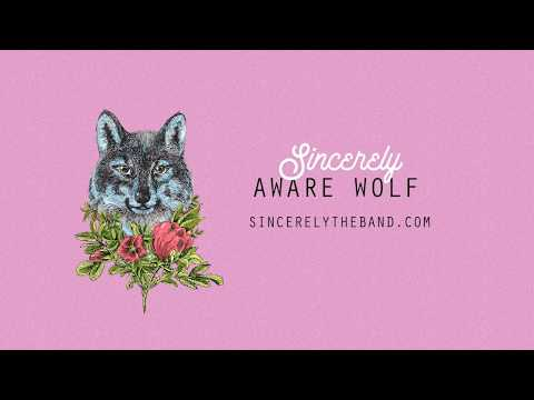 Sincerely - Aware Wolf