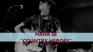 Hank III - Country Heroes (Lyrics On Screen)