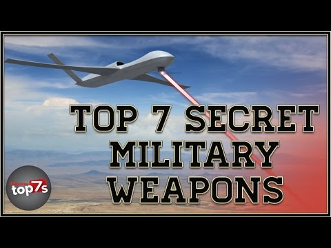 Top 7 Secret Military Weapons