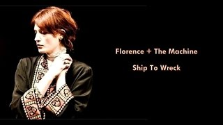 Florence + The Machine - Ship To Wreck (Lyric Video)