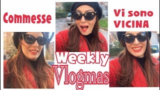 WEEKLY VLOGMAS commesse vi sono vicina !!