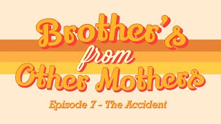Brothers From Other Mother's: Season 2 - Episode 1 (The Accident)