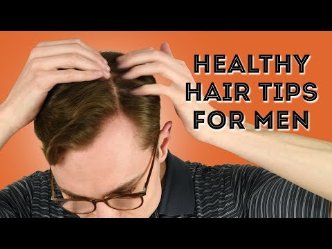 15 Healthy Hair Tips For Men - Styling & Grooming Advice