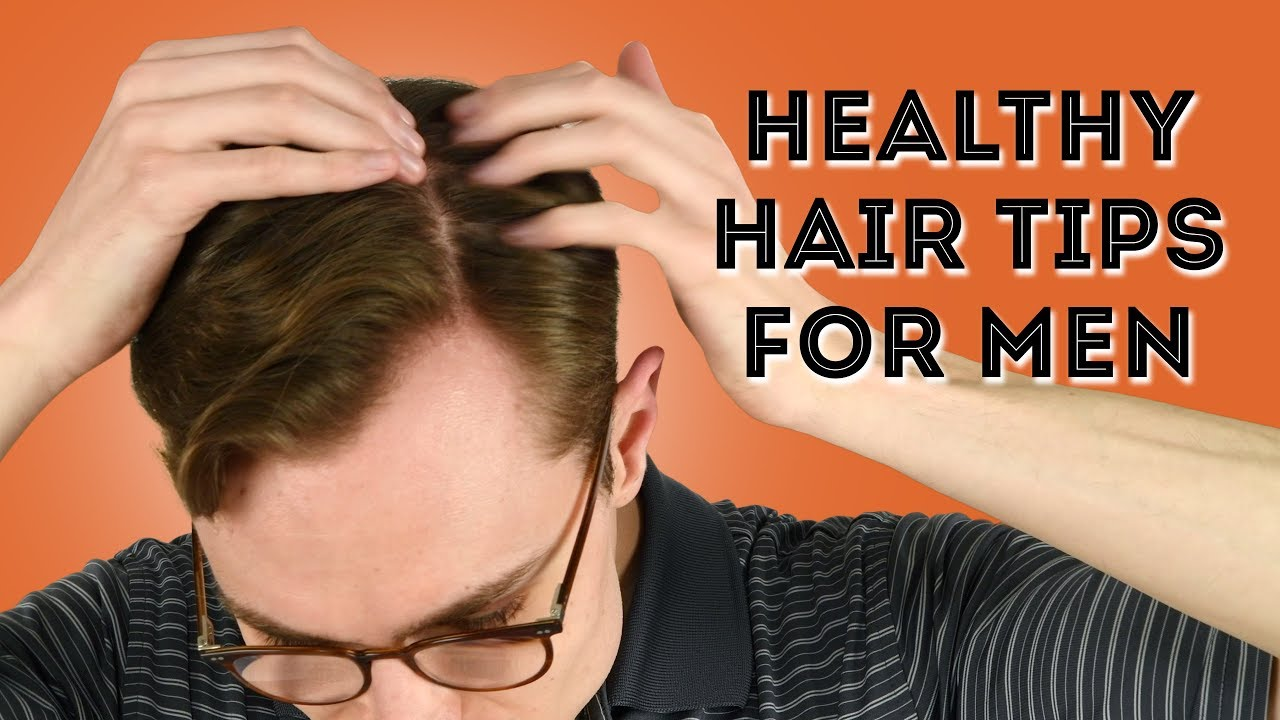 15 Healthy Hair Tips For Men