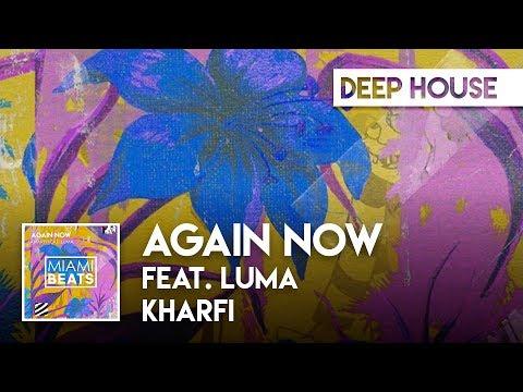 Kharfi - Again Now feat. Luma [Miami Beats]