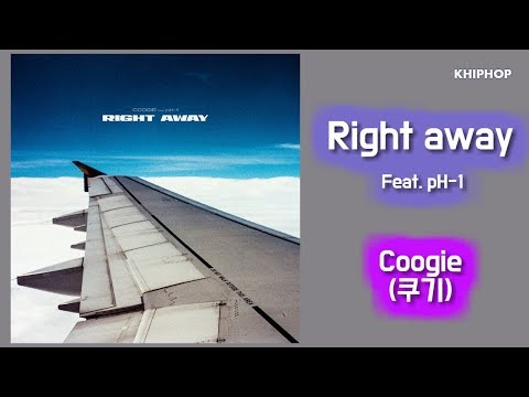 Coogie (쿠기) - Right away (Feat. pH-1) [Lyrics/가사버전]