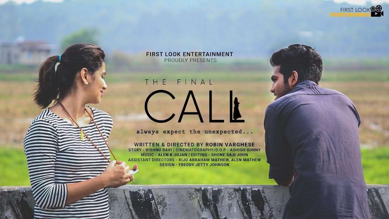 The Final Call Malayalam New Short Film 2017 Hd 1080p Youtube