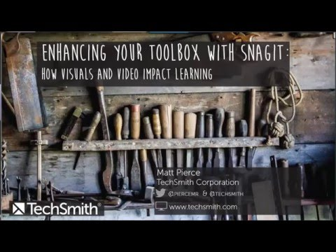 How Visuals and Video Impact Learning: Enhancing Your Toolbox with Snagit - Webinar