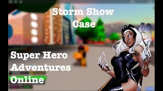 Roblox Super Hero Adventures Online [Storm Show Case]